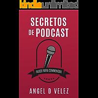 Secretos de Podcast: Pasos Para Commensar