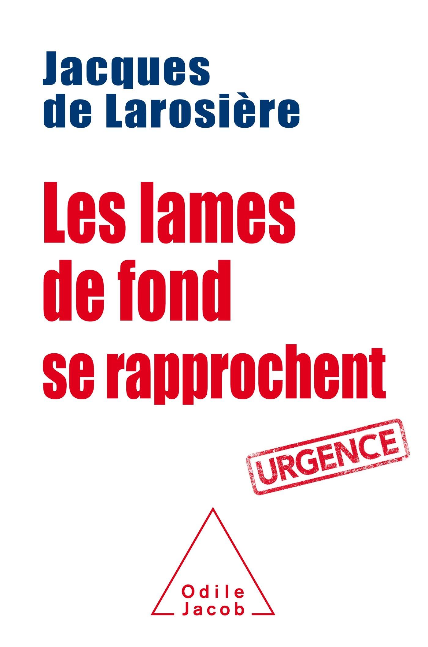 Délicieux Qu Est Ce Qu Une Lame De Fond #6: Amazon.fr - Les Lames De Fond Se Rapprochent - Jacques De Larosière - Livres