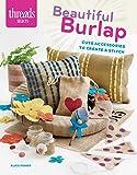 Beautiful Burlap: cute accessories to create & stitch