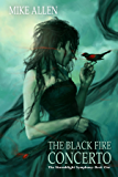 The Black Fire Concerto: The Stormblight Symphony (Book One)