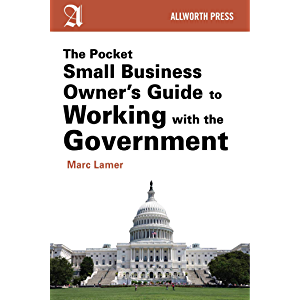 The Pocket Small Business Owner's Guide to Working with the Government (Pocket Small Business Owner's Guides)