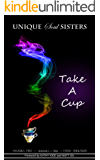 Unique Soul Sisters: Take A Cup (English Edition)
