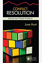 Conflict Resolution (June Hunt Hope for the Heart) Kindle Edition