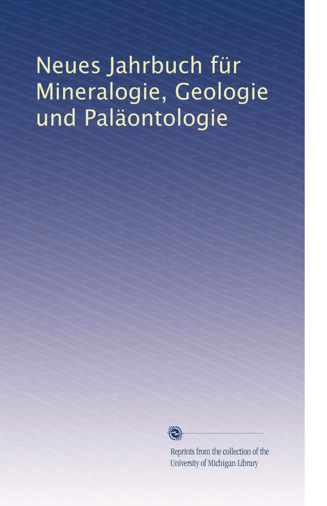 Read Online Neues Jahrbuch für Mineralogie, Geologie und Paläontologie (German Edition) pdf epub