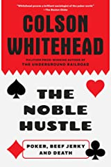 The Noble Hustle: Poker, Beef Jerky, and Death Kindle Edition
