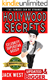 "HOLLYWOOD SECRETS: CELEBRITY SUPERSTAR GOSSIP: ""The Famous Can be Strange"""