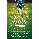 Los 5 lenguajes del amor de los niños (Spanish Edition)