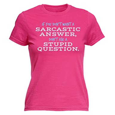 123t Womens Sarcastic Answer Stupid Question S