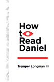 How to Read Daniel (How To Read Series)