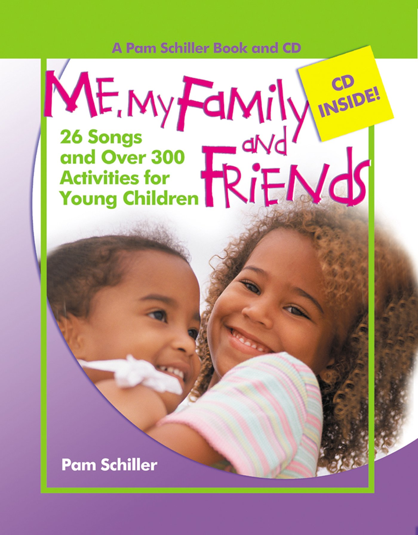 Me, My Family, and Friends: 26 Songs and Over 300 Activities for Young Children (Pam Schiller Theme Series)