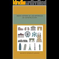 Breve Historia de los Materiales de Construcción