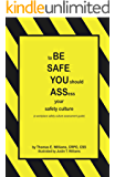 to BE SAFE, YOU should ASSess your safety culture (English Edition)