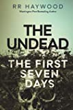 The Undead. The First Seven Days: Volume 1