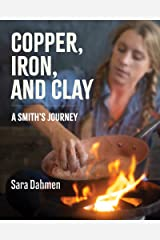 Copper, Iron, and Clay: A Smith's Journey Kindle Edition