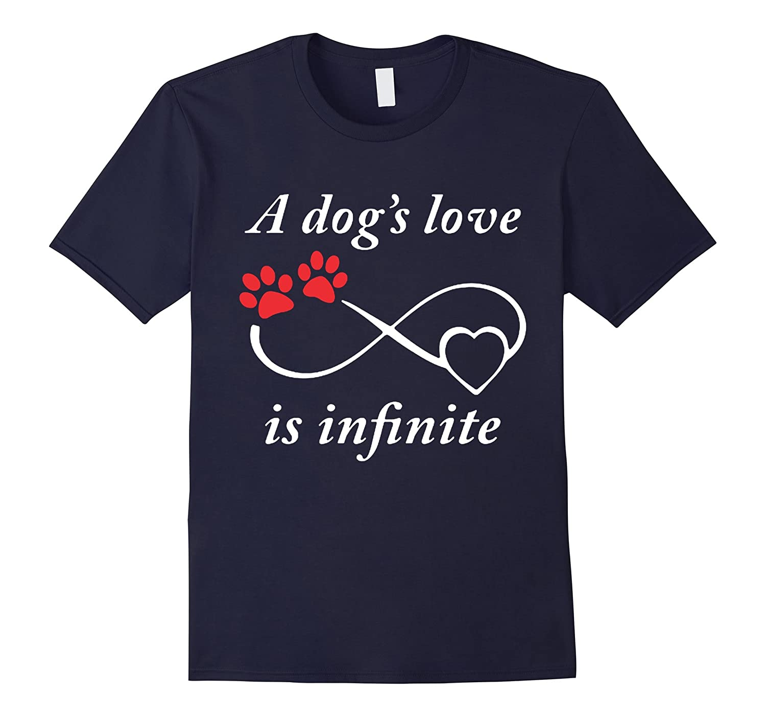 A Dogs Love Is Infinite T Shirt-TD