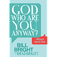 God, Who Are You Anyway?: I Am Bigger than You Think