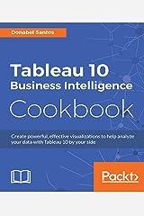 Tableau 10 Business Intelligence Cookbook Kindle Edition