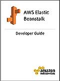 AWS Elastic Beanstalk Developer Guide (English Edition)