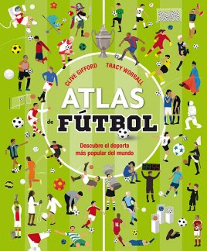 Atlas de fútbol: Amazon.es: Clive Gifford, Tracy Worrall, Victoria ...