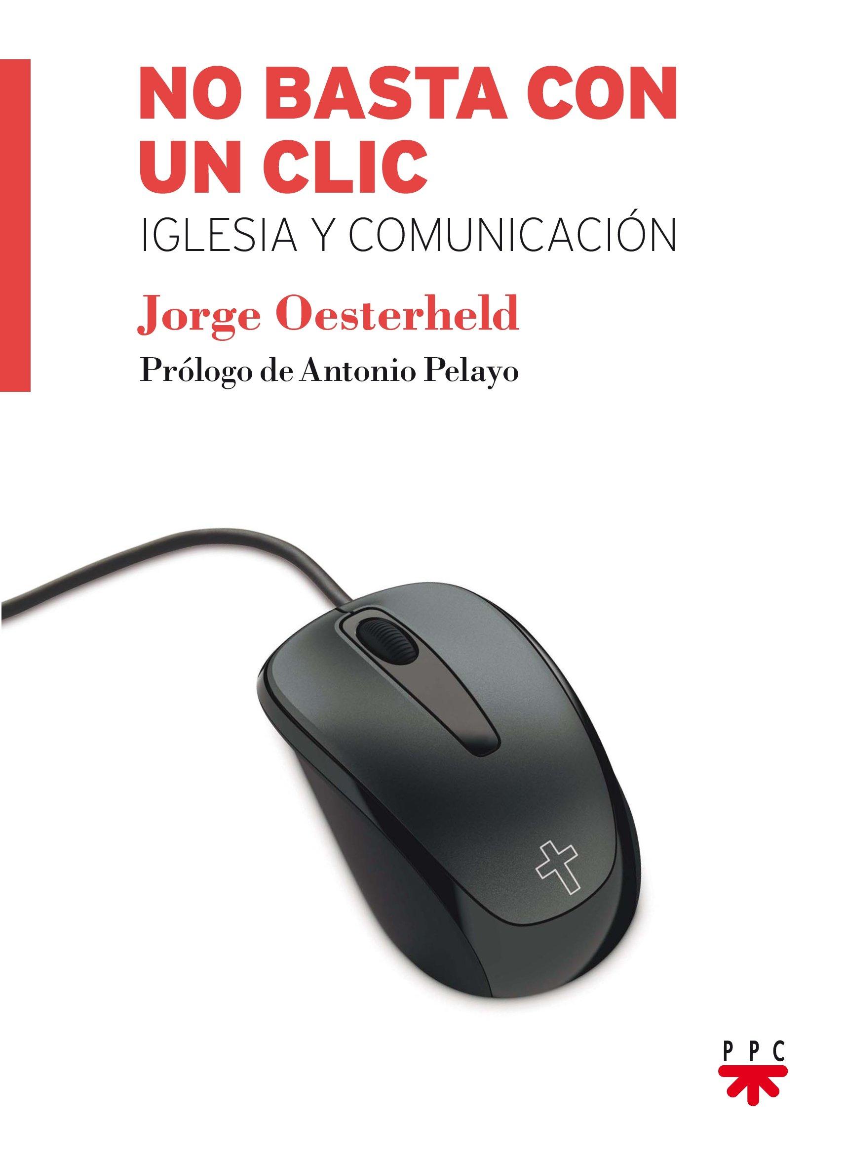 No basta con un clic: Amazon.es: Oesterheld, Jorge, Pelayo ...