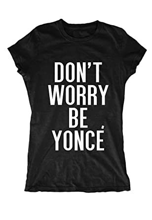 dont worry be yonce