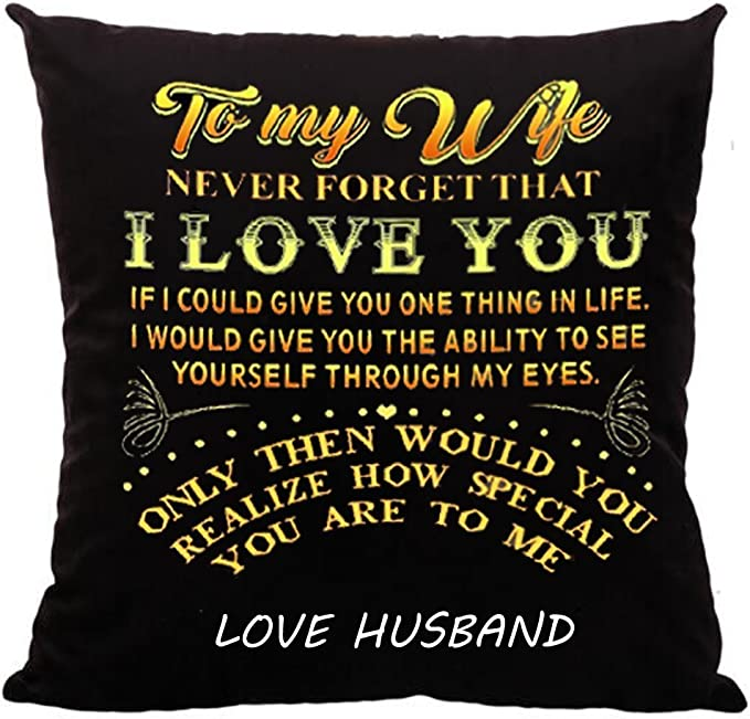 Novelty Pillow Case To My Wife When I Tell You I Love You