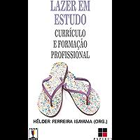Lazer em estudo: Currículo e formação profissional (Fazer / Lazer)