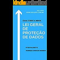 Guia Sobre a Nova Lei Geral de Proteção de Dados