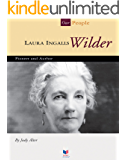 Laura Ingalls Wilder: Pioneer and Author (Our People)