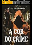 A Cor do Crime: Os crimes do padre Luiz