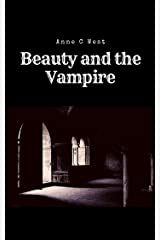 Beauty and the Vampire: A different take on the beauty and the beast fairy tale (Short Stories Book 3) Kindle Edition