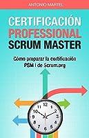 Certificación Professional Scrum Master: Cómo