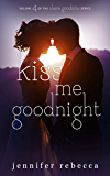 Kiss Me Goodnight (The Claire Goodnite Series Book 4)
