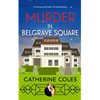 Murder in Belgrave Square: A 1920s cozy mystery (A Tommy & Evelyn Christie Mystery Book 4)