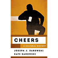 Cheers: A Cultural History (The Cultural History of Television)