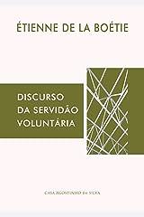 Discurso da Servidão Voluntária (Portuguese Edition) Kindle Edition
