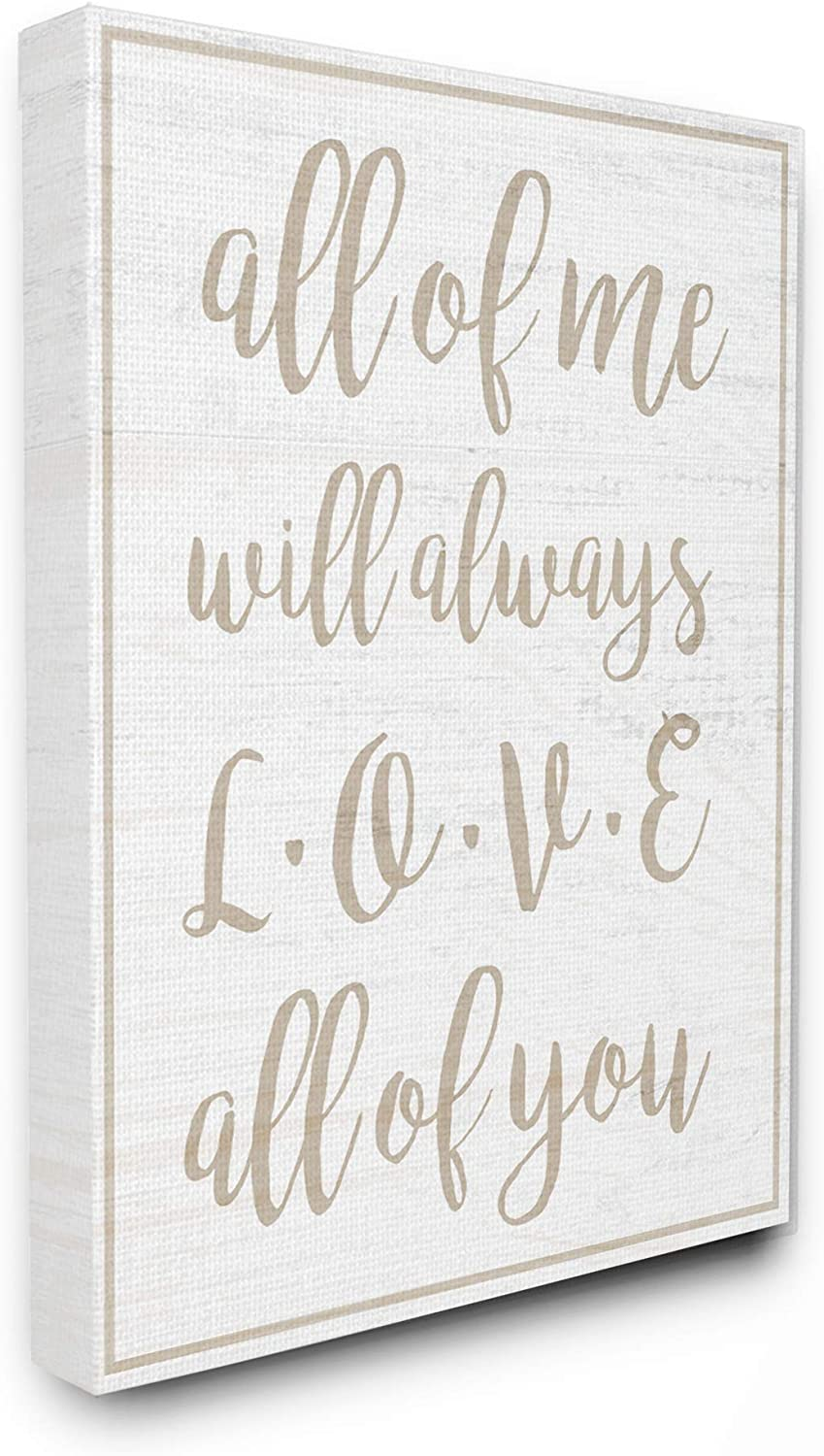 Stupell Industries I Will Always Love All of You White Wood Look Typography Canvas Wall Art, 24 x 30, Multi-Color