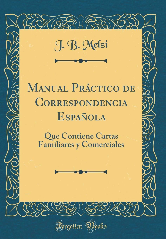 Manual Práctico de Correspondencia Española: Que Contiene ...