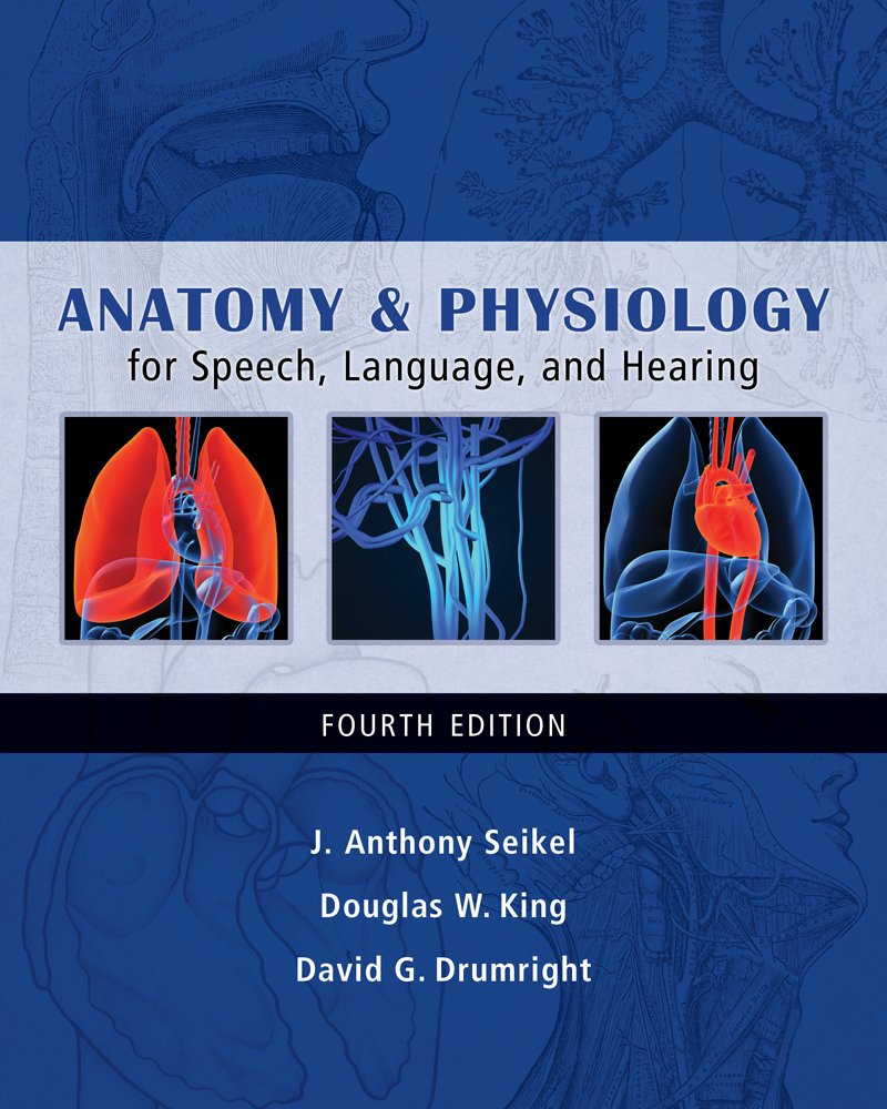 Buy Anatomy & Physiology for Speech, Language, and Hearing (Book ...