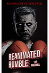 The Reanimated Rumble (The Reanimated Writers Reanimated Rumble Series Book 1) Kindle Edition