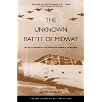 The Unknown Battle of Midway: The Destruction of the American Torpedo Squadrons (The Yale Library of Military History)