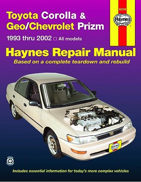 toyota corolla geo chevrolet prizm 93 02 haynes repair manual john h haynes jay storer 9781563924552 amazon com books toyota corolla geo chevrolet prizm