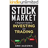 A Beginner's Guide to Investing and Trading in the Modern Stock Market (Personal Finance and Investing)