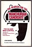 "The Search for the ""Manchurian Candidate"": The CIA and Mind Control"