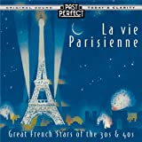 La vie Parisienne: French Chansons from the 30s & 40s