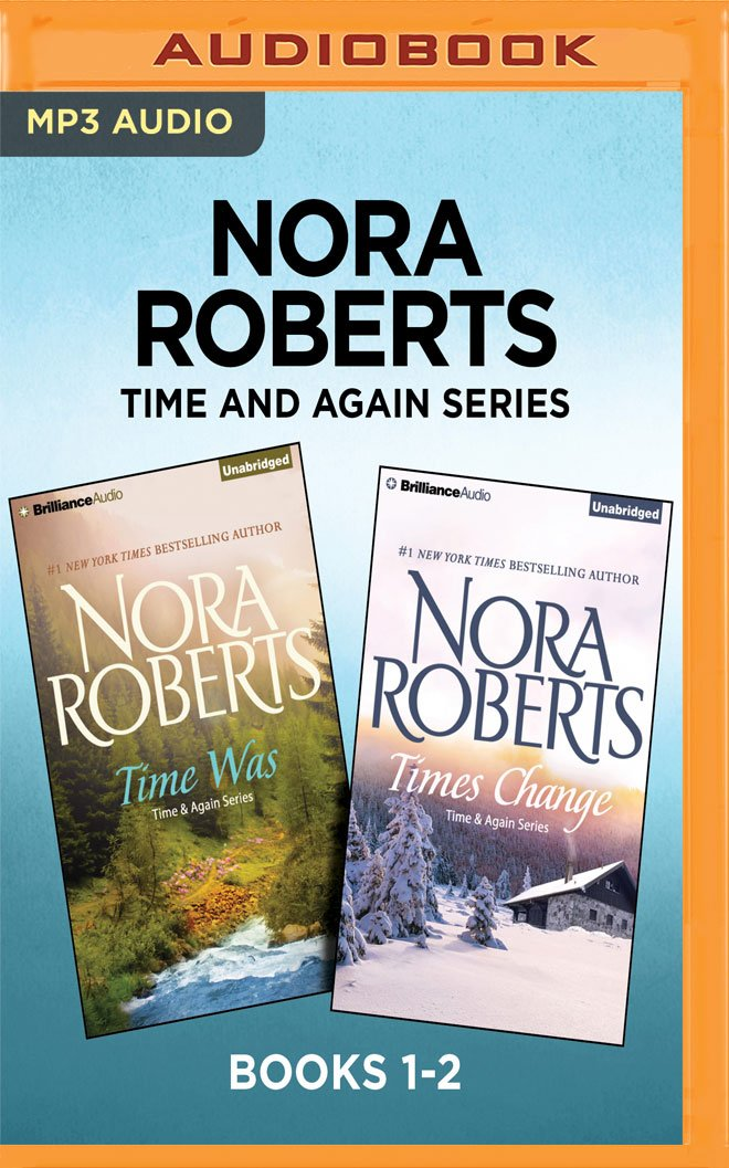 Nora Roberts Time and Again Series: Books 1-2: Time Was