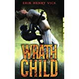 Wrath Child: A Supernatural Thriller (A Rational Man Supernatural Thriller Series)