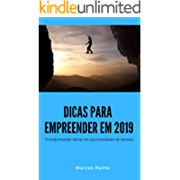 DICAS PARA EMPREENDER EM 2019: Transformando ideias em oportunidades de sucesso