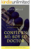 Spanish readers: Confíe en mí; soy su doctor (High Advanced Learners C2): Based on a true urban legend (Spanish Edition)