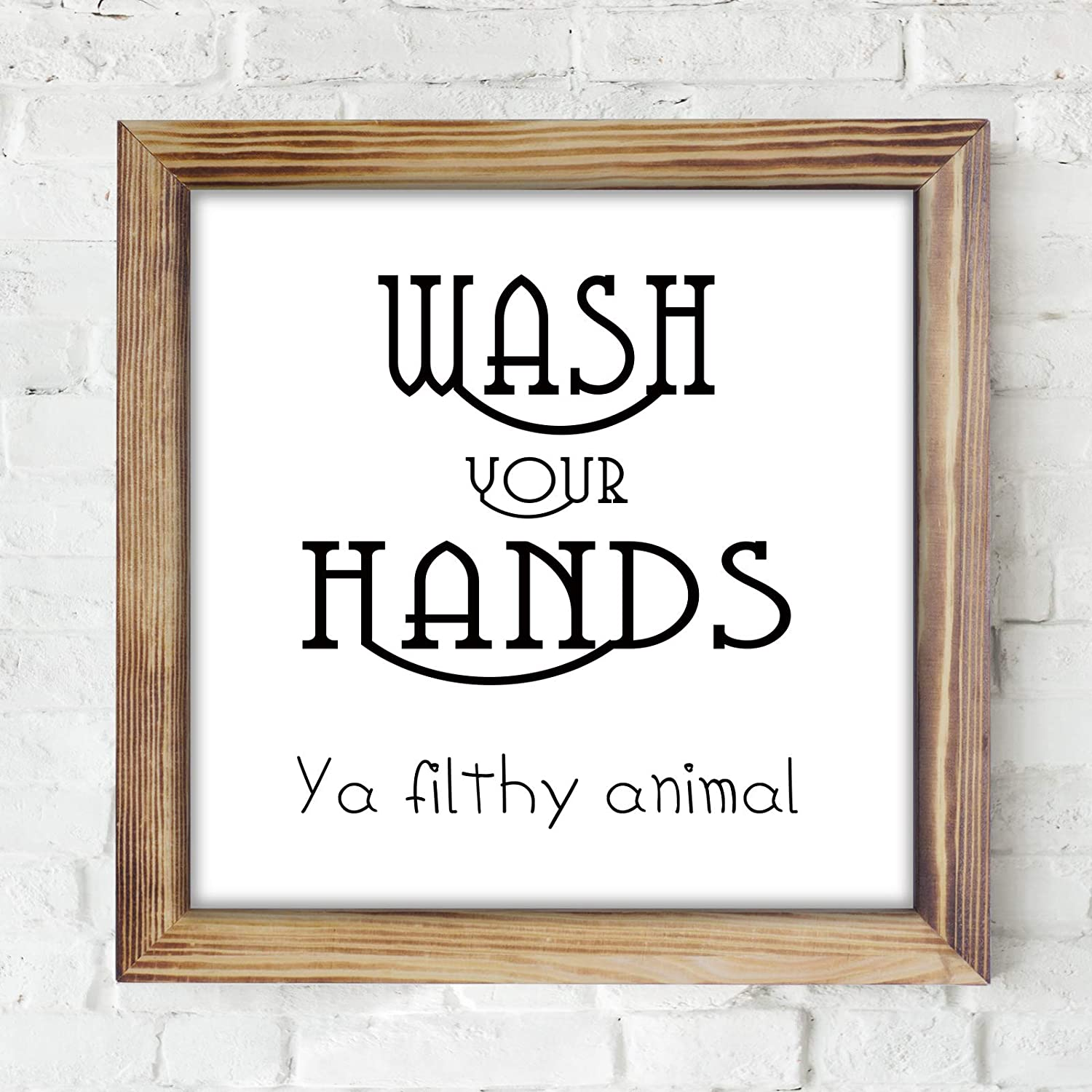Wash Your Hands Ya Filthy Animal Sign - Funny Rustic Farmhouse Wall Decor Sign, Cute Guest Bathroom Wall Art, Rustic Home Decor, Restroom Sign for Bathroom Wall with Funny Quotes 12x12 Inch